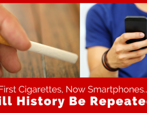 Cigarettes and Smartphones – Will History Be Repeated?