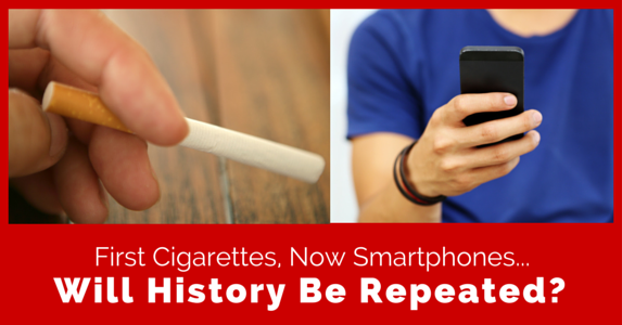 First Cigarettes, Now Smartphones...